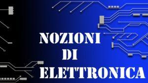 Nozioni di Elettronica