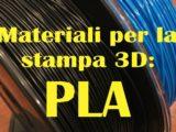 materiali per la stampa 3D: PLA