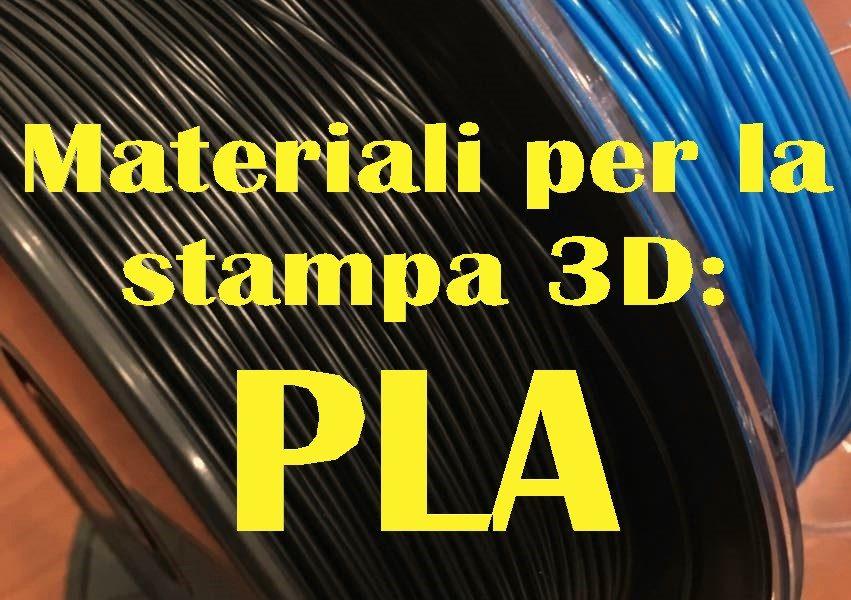 Materiali per la stampa 3D: il PLA