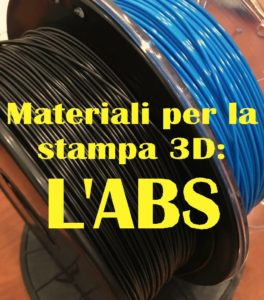 materiali per la stampa 3D: L'ABS