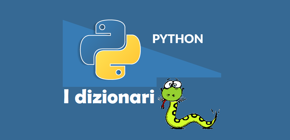Python: i dizionari e la dictionary comprehension