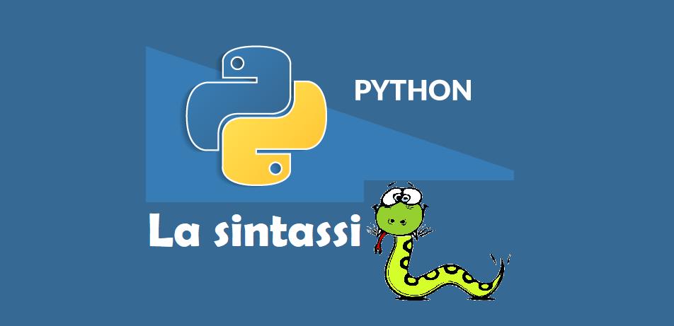 Sintassi di Python: indentazione e istruzioni per flusso