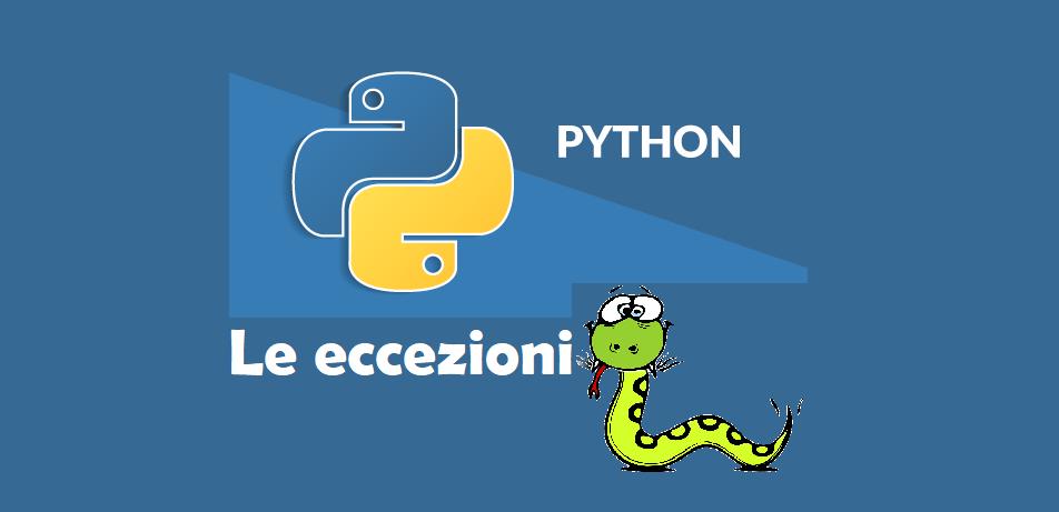 Le eccezioni in Python: sollevare e gestire un'eccezione